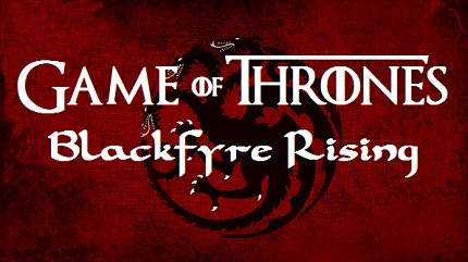 Blackfyre Rising
